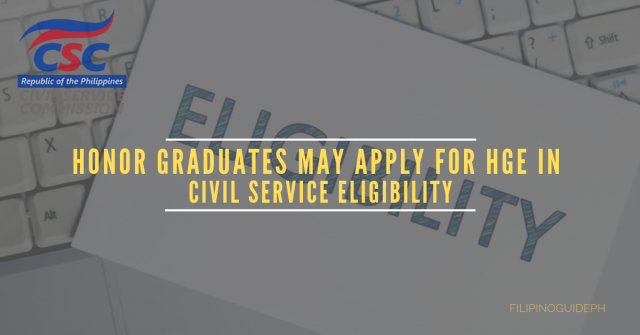 HONOR GRADUATES MAY APPLY FOR HGE IN CIVIL SERVICE ELIGIBILITY